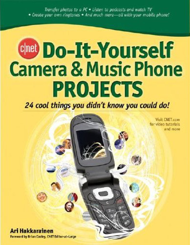 book cover: Cnet Do-It-Yourself Camera Phone Projects
